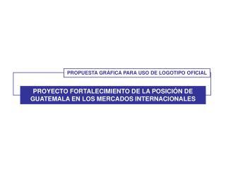 PROPUESTA GR�FICA PARA USO DE LOGOTIPO OFICIAL