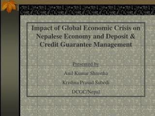Impact of Global Economic Crisis on Nepalese Economy and Deposit & Credit Guarantee Management