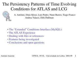 The Persistency Patterns of Time Evolving Conditions for ATLAS and LCG