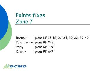 Points fixes Zone 7