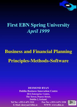 First EBN Spring University April 1999 Business and Financial Planning Principles-Methods-Software