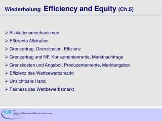 Wiederholung Efficiency and Equity  (Ch.5)  Allokationsmechanismen   Effiziente Allokation