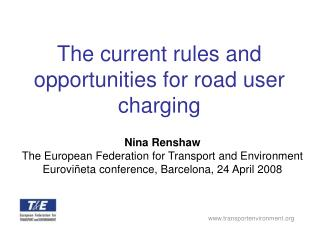 The current rules and opportunities for road user charging