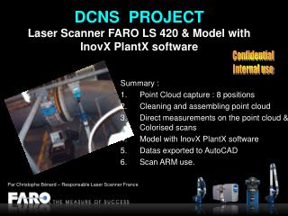 DCNS PROJECT Laser Scanner FARO LS 420 & Model with  InovX PlantX software