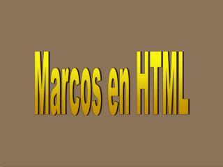Marcos en HTML