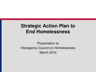 Strategic Action Plan to  End Homelessness
