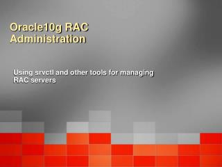 Oracle10g RAC Administration