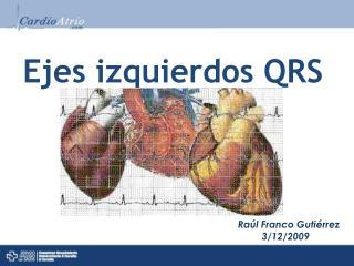 Ejes izquierdos QRS