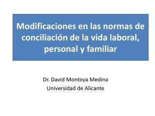 Dr. David Montoya Medina Universidad de Alicante