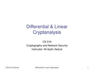 Differential & Linear Cryptanalysis