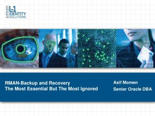 RMAN-Backup and Recovery The Most Essential But The Most Ignored