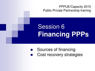 Session 6 Financing PPPs