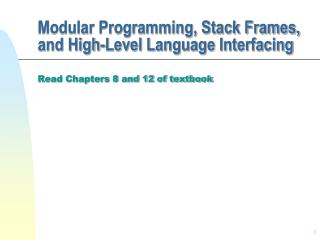 Modular Programming, Stack Frames, and High-Level Language Interfacing