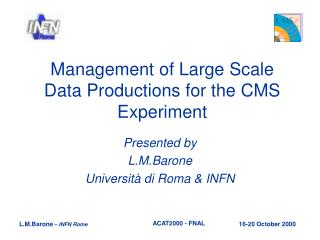 Management of Large Scale Data Productions for the CMS Experiment