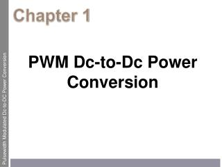 PWM Dc-to-Dc Power Conversion
