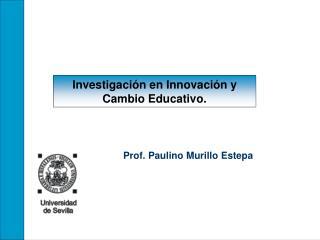 Investigación en Innovación y Cambio Educativo.
