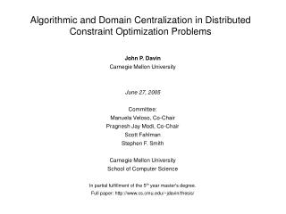 Algorithmic and Domain Centralization in Distributed Constraint Optimization Problems