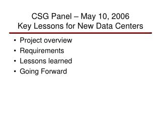 CSG Panel – May 10, 2006 Key Lessons for New Data Centers