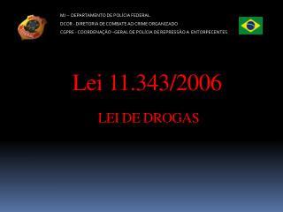 Lei 11.343/2006  LEI DE DROGAS