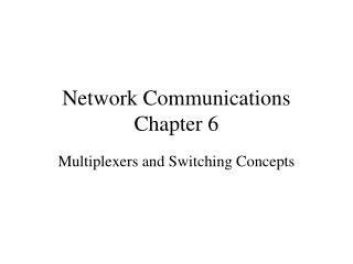 Network Communications Chapter 6