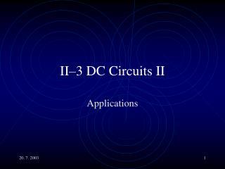 II–3 DC Circuits II
