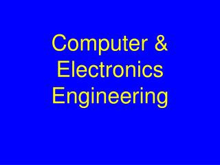 Computer & Electronics Engineering