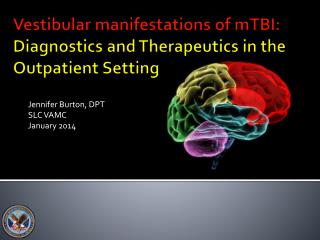 V estibular  manifestations of  mTBI : D iagnostics and Therapeutics in the Outpatient Setting