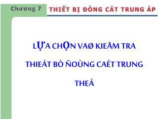 L?A CH?N VA� KIE�M TRA THIE�T B� �O�NG CA�T TRUNG THE�