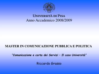Anno Accademico 2008/2009 MASTER IN COMUNICAZIONE PUBBLICA E POLITICA