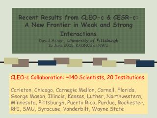 CLEO-c Collaboration: ~140 Scientists, 20 Institutions