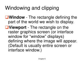 Windowing and clipping
