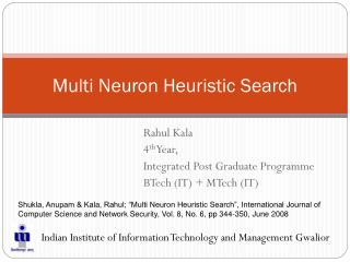 Multi Neuron Heuristic Search