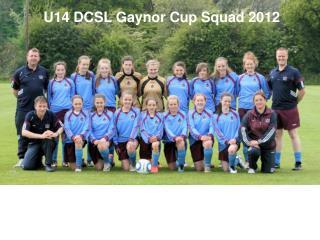 U14 DCSL Gaynor Cup Squad 2012