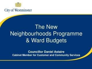 The New Neighbourhoods Programme & Ward Budgets
