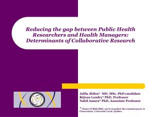 Reducing the gap between Public Health Researchers and Health Managers: Determinants of Collaborative Research