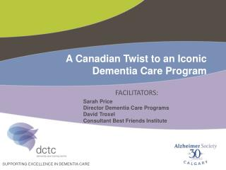 A Canadian Twist to an Iconic Dementia Care Program