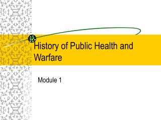 History of Public Health and Warfare