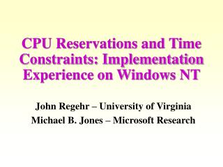 CPU Reservations and Time Constraints: Implementation Experience on Windows NT