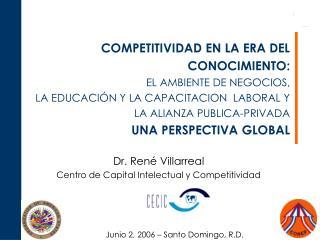 Dr. Ren é Villarreal Centro de Capital Intelectual y Competitividad