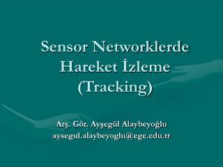 Sensor Networklerde Hareket İzleme  (Tracking)