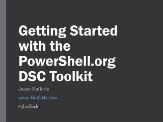 Getting Started with the PowerShell DSC Toolkit