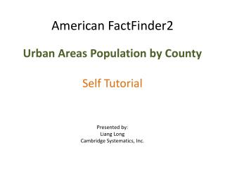 American FactFinder2 Urban Areas Population by County Self Tutorial