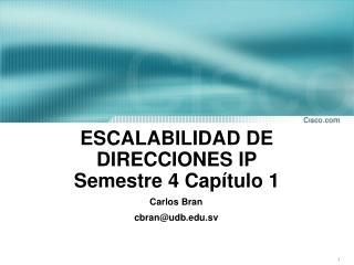 ESCALABILIDAD DE DIRECCIONES IP Semestre 4 Capítulo 1