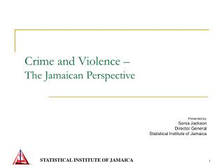 Crime and Violence –  The Jamaican Perspective