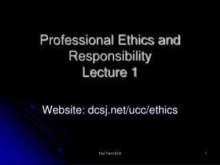 Professional Ethics and Responsibility Lecture 1