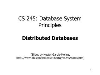 CS 245: Database System Principles Distributed Databases