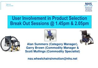 User Involvement in Product Selection Break Out Sessions @ 1.45pm & 2.05pm