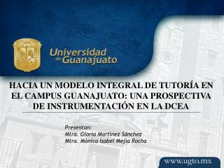 Presentan: Mtra. Gloria Martínez Sánchez Mtra. Mónica Isabel Mejía Rocha