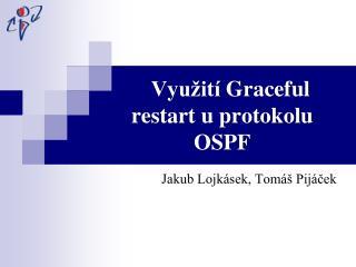 Vyu�it�  Graceful  restart u protokolu OSPF