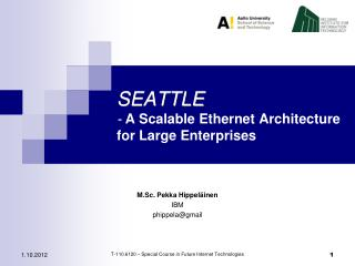 SEATTLE -  A  Scalable Ethernet Architecture for Large Enterprises